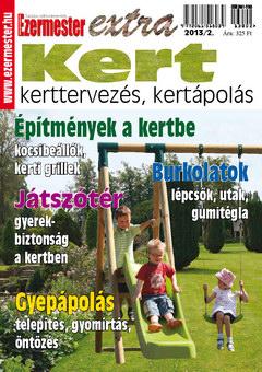 Ezermester Extra 2013/2. Kert, kerttervezés, kertápolás