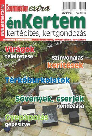 Ezermester Extra 2021/3. énKertem: kertépítés, kertgondozás