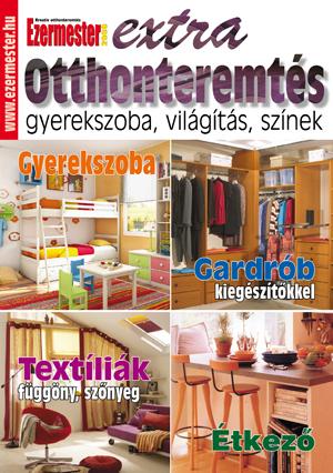 Ezermester Extra 2011/1: Otthonteremtés, gyerekszoba, világítás, színek