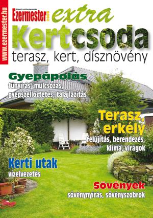 Ezermester Extra 2011/2. Kertcsoda, terasz, kert, dísznövény