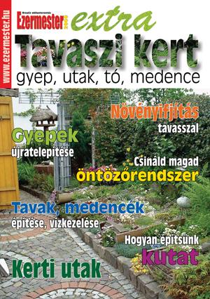 Ezermester Extra 2012/2. Tavaszi kert: gyepek, utak, tó, medence