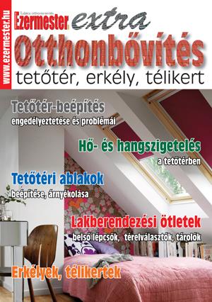 Ezermester Extra 2012/3. Otthonbővítés, tetőtér, erkély, télikert