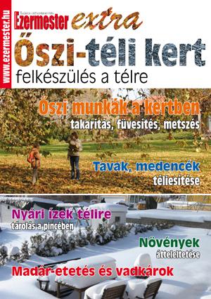 Ezermester Extra 2012/4. Őszi-téli kert, felkészülés a télre