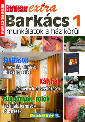 Ezermester Extra 2013/3. Barkács1, munkálatok a ház körül