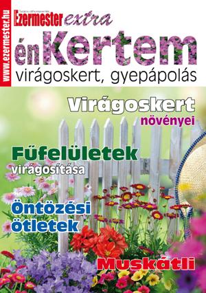 Ezermester Extra 2016/1. énKertem: Virágoskert